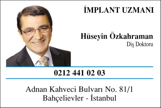 Diş Hekimi İmplant Uzmanı Dr. Hüseyin Özkahraman