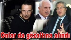 Turhan Ayvaz ve Erdal Çakır da gözaltına alındı