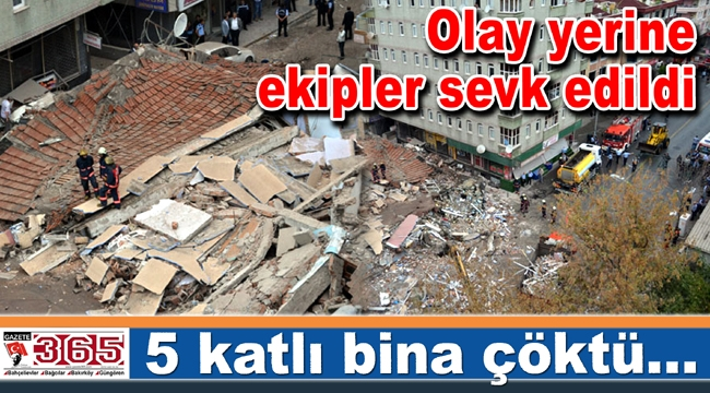 Bağcılar'da 5 katlı bir bina çöktü, ekipler sevk edildi