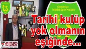 Osmaniye İstiklal Spor Kulübü zor günler yaşıyor