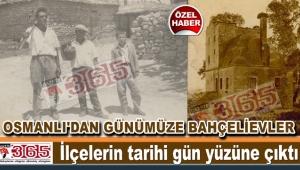 Osmanlı'dan günümüze Bahçelievler...