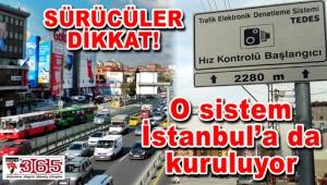 Sürücüler dikkat!.. TEDES İstanbul'a geliyor