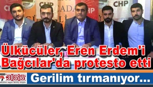 Ülkücüler, Eren Erdem'i Bağcılar'da protesto etti