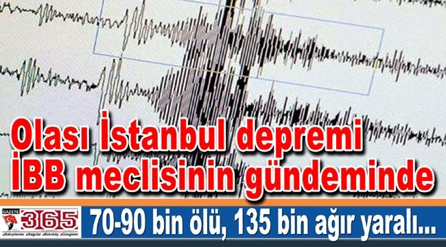 Olası İstanbul depremi İBB meclisinin gündeminde