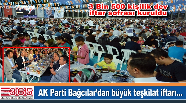AK Parti Bağcılar ilçe teşkilatı iftar sofrasında buluştu