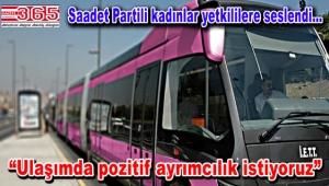 Saadet Partisi 'Pembe Metrobüs' için yeniden harekete geçti