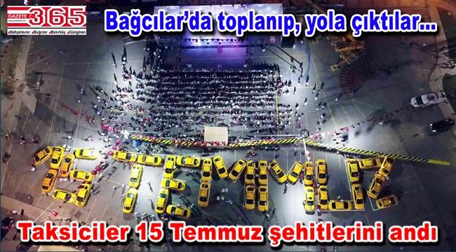 10 Temmuz Taksiciler Günü'nde 249 şehit 249 taksiyle anıldı