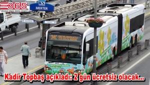 İstanbul'da 15 ve 16 Temmuz'da ulaşım ücretsiz olacak