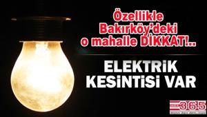 Bahçelievler, Bağcılar ve Bakırköy'de 3 gün elektrik kesintileri olacak