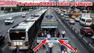 İncirli Metrobüs Durağı kapatılacak…