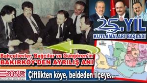 Bakırköy'den ayrılan Bahçelievler, Bağcılar ve Güngören 25 yaşında…
