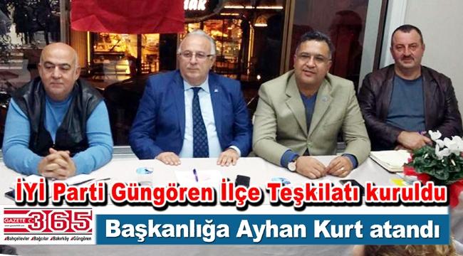 İYİ Parti Güngören İlçe Başkanı Ayhan Kurt ilk toplantısını yaptı