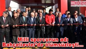 Bahçelievler'de açılan spor merkezine Milli Güreşçi Taha Akgül'ün adı verildi