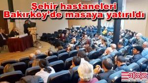 """""""Bakırköy ve Şehir Hastaneleri Gerçeği"""" konulu panel düzenlendi"""