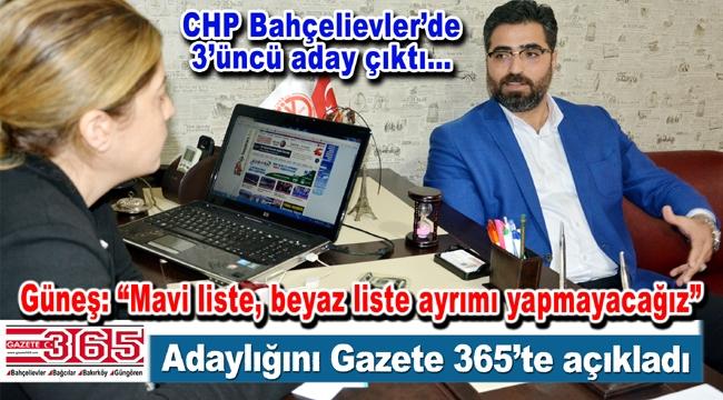 Gökmen Güneş CHP Bahçelievler İlçe Başkanlığı için aday oldu