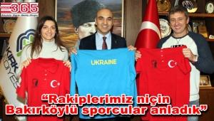 Ukrayna milli takım antrenörü ile dünya ikincisi sporcudan Bakırköy'e övgü…