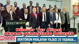 Dilaver Tur 25'inci yılını çalışanları ve dostlarıyla kutladı