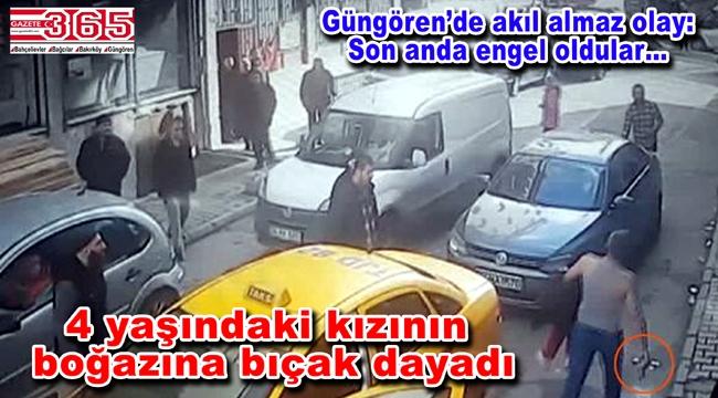 Güngören'de kızının boğazına bıçak dayayan babayı vatandaşlar engelledi