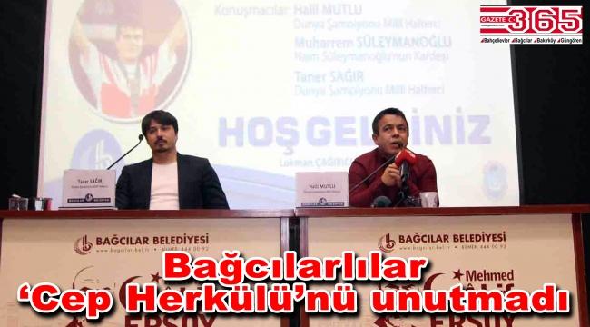Naim Süleymanoğlu Bağcılar'da anıldı