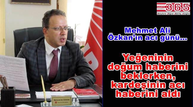 CHP İlçe Başkanı Mehmet Ali Özkan'ın kardeş acısı...