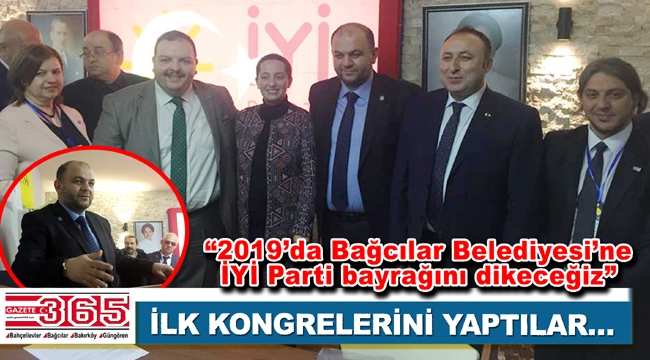 İYİ Parti Bağcılar İlçe Başkanlığı'na Gökhan Yiğit seçildi
