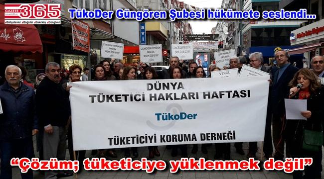 TükoDer Güngören tüketici hakları için hükümete çağrı yaptı