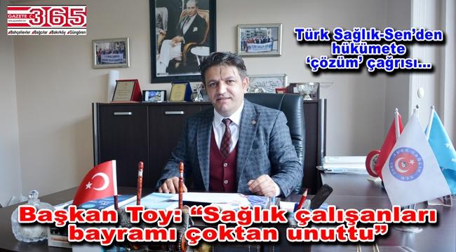 Türk Sağlık-Sen İstanbul 5 No'lu Şube Başkanı Toy'dan Tıp Bayramı açıklaması…