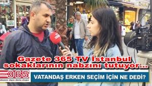 Gazete 365 TV seçim sürecinde İstanbul sokaklarının nabzını tutacak!