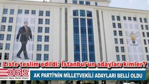 AK Parti milletvekili aday listesini YSK'ya sundu: İstanbul'un adayları kimler?