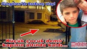 Güngören'de caminin demir kapısının altında kalan çocuk öldü