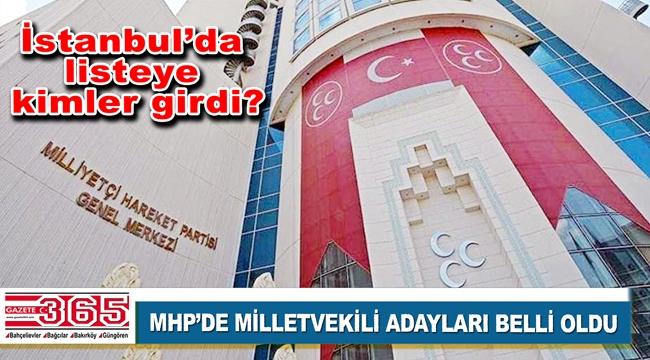 MHP milletvekili aday listesini açıkladı: İstanbul'un adayları kimler?