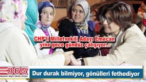 Emine Gülizar Emecan bölgede çalmadık kapı bırakmıyor