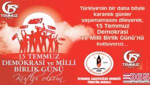 İstanbul Gazeteciler Derneği 15 Temmuz mesajı yayınladı…