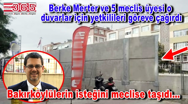 Bakırköy halkı beton duvarların hemen durdurulmasını istiyor