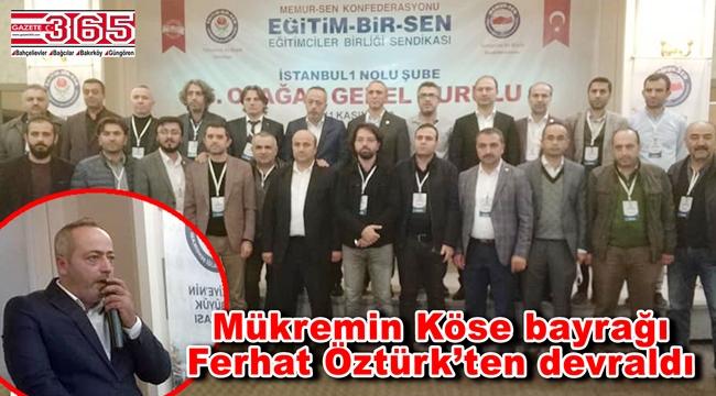 Eğitim Bir-Sen İstanbul 1 No'lu Şube'nin yeni Başkanı Mükremin Köse…