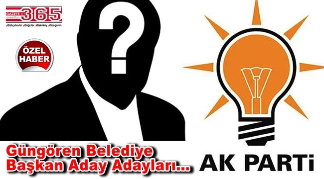 Güngören'de AK Parti'ye kimler aday adaylığı başvurusunda bulundu?