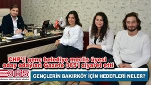CHP Bakırköy Belediye Meclis Üyesi Aday Adayları Gazete 365'e konuştu