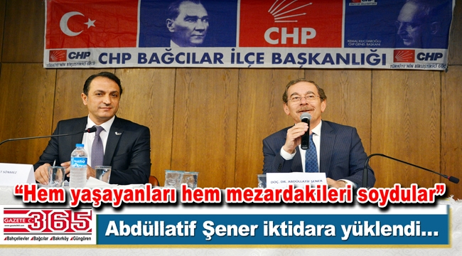 CHP'li milletvekili Abdüllatif Şener Bağcılar'da partililerle buluştu