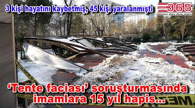 Ataköy'deki tente faciasında 4 imam için 15'er yıl hapis talep edildi!