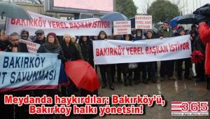 """""""Bakırköy'e yerel aday istiyoruz"""" diye eylem yaptılar…"""