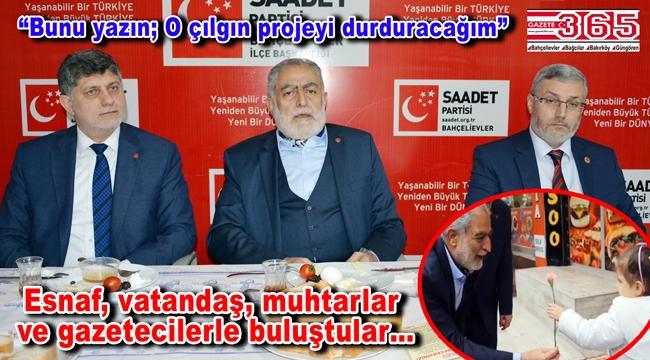 Saadet Partisi'nin İstanbul Adayı Necdet Gökçınar Bahçelievler'e geldi