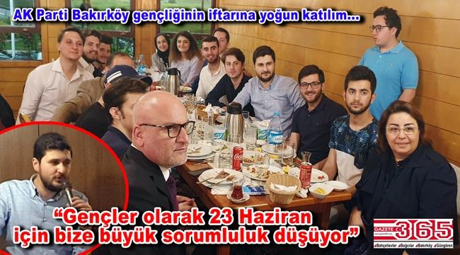 AK Parti Bakırköy Gençlik Kolu Teşkilatı iftar sofrasında buluştu