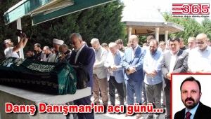 AK Parti Meclis Üyesi Danışman'ın acı günü