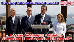 Başkan İmamoğlu, 'İstanbul'da 24 Saat Ulaşım'ın detaylarını anlattı