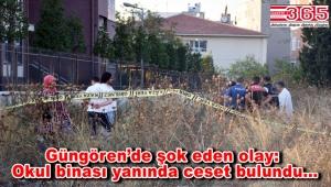 Güngören'de bir okulun yanındaki boş arazide ceset bulundu