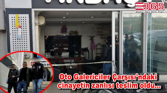 Bağcılar'daki Oto Galericiler Çarşısı'ndaki cinayetin zanlısı tutuklandı