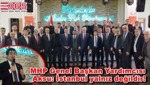 MHP, İstanbul'un yarınları için Bahçelievler'de buluştu