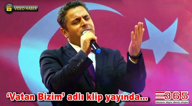 Sanatçı İbrahim Özkan'ın 'Vatan Bizim' adlı yeni klibi yayınlandı