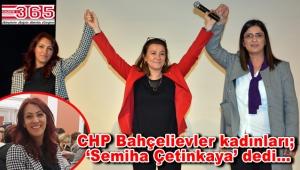 CHP Bahçelievler Kadın Kolu Başkanlığı'na Semiha Çetinkaya seçildi