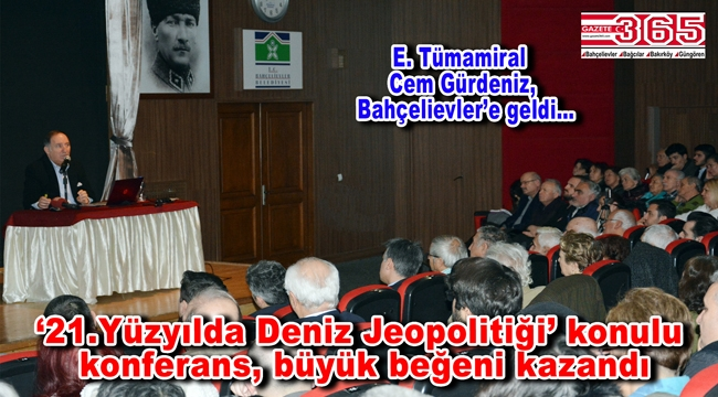E. Tümamiral Cem Gürdeniz Bahçelievler'de konferans verdi